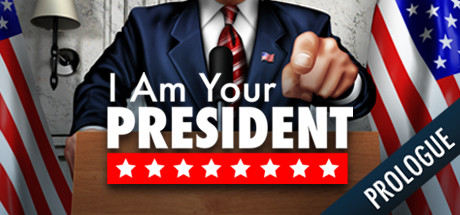 I Am Your President Prologue PC Game Free Download